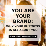 YOU are Your Brand: Why Your Business is all About You