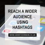 Reach a Wider Audience Using Hashtags