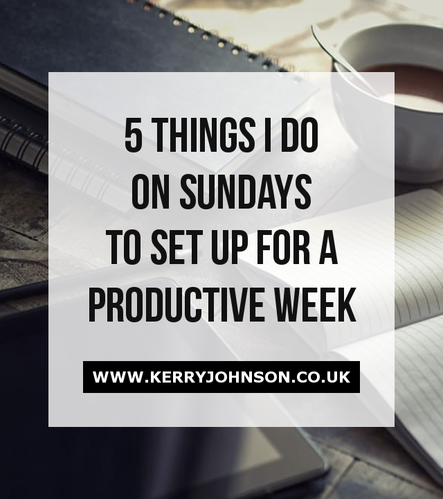 5 Things I Do on Sundays to Set Up for a Productive Week