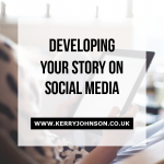 Developing Your Story on Social Media