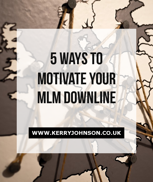 5 Ways to Motivate Your MLM Downline