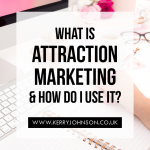 What is Attraction Marketing and How Do I Use It?
