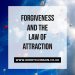 Forgiveness and the Law of Attraction