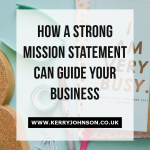 How a Strong Mission Statement Can Guide Your Business