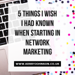 5 Things I Wish I Had Known When Starting in Network Marketing