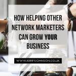How Helping Other Network Marketers Can Grow YOUR Business