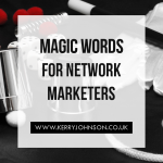 Magic Words for Network Marketers