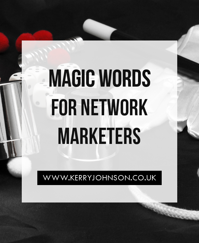 Magic Words for Network Marketers | KerryJohnson.co.uk