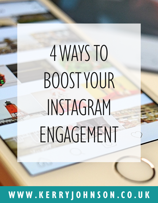 4 Ways to Boost Your Instagram Engagement | KerryJohnson.co.uk