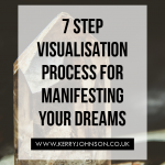 7 Step Visualisation Process for Manifesting Your Dreams