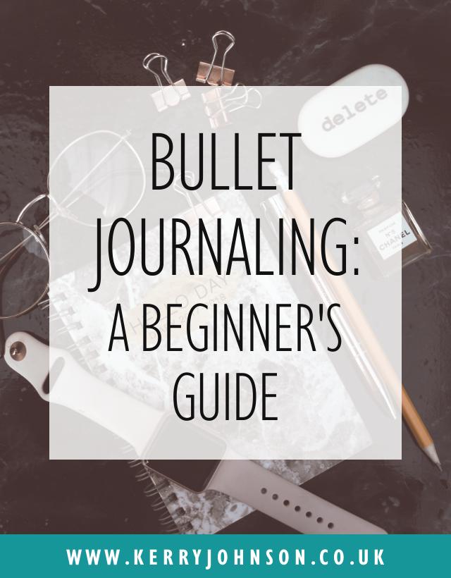 Bullet Journaling: a Beginner's Guide | KerryJohnson.co.uk