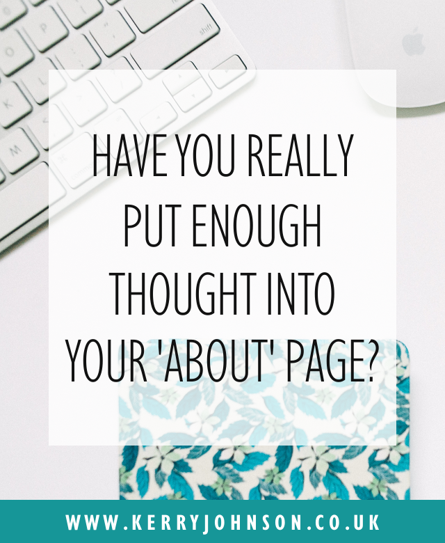 Have You Really Put Enough Thought into Your 'About' Page? | KerryJohnson.co.uk