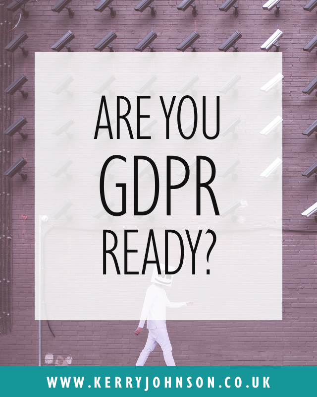 Are You GDPR Ready? | Kerry Johnson - Business & Mindset Coach