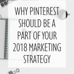 Why Pinterest Should be a Part of Your 2018 Marketing Strategy