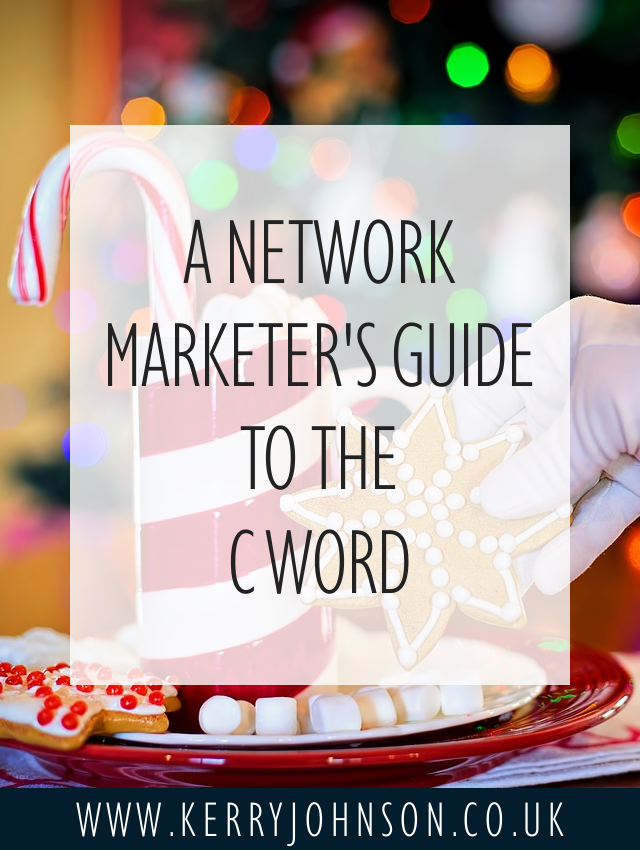 A Network Marketer's Guide to The C Word | KerryJohnson.co.uk