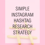 Simple Instagram Hashtag Research Strategy