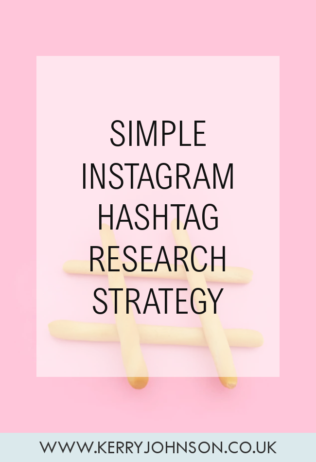 Simple Instagram Hashtag Research Strategy | KerryJohnson.co.uk