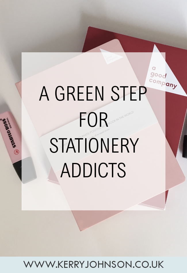 A Green Step for Stationery Addicts | KerryJohnson.co.uk