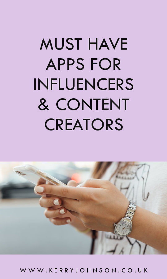 Must Have Apps for Influencers & Content Creators | Kerry Johnson