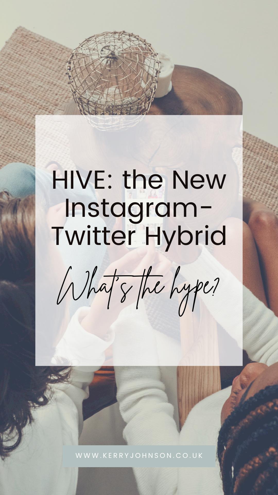 HIVE: the New Instagram-Twitter Hybrid | KerryJohnson.co.uk