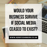 Would Your Business Survive if Social Media Ceased to Exist?
