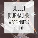 Bullet Journaling: a Beginner's Guide